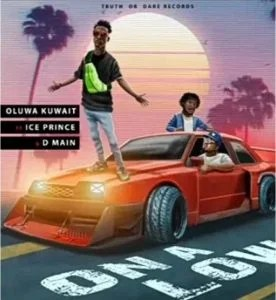 Download Oluwakuwait – On A Low Ft. Ice Prince, DMain