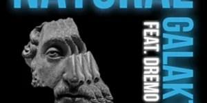 Download Galaktiq Ft Dremo Natural.mp3 Audio