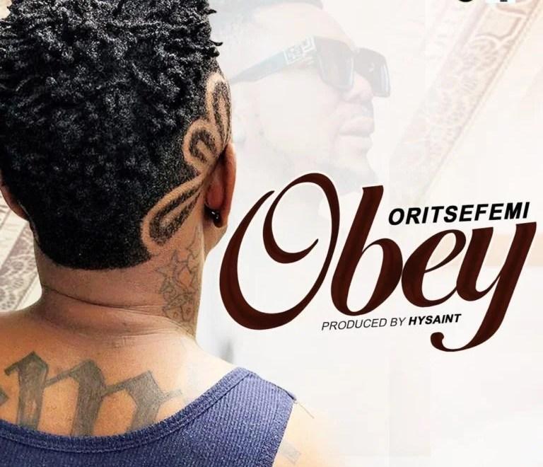 """Download Oritse Femi – """"Obey"""" (Prod. by Hysaint)"""
