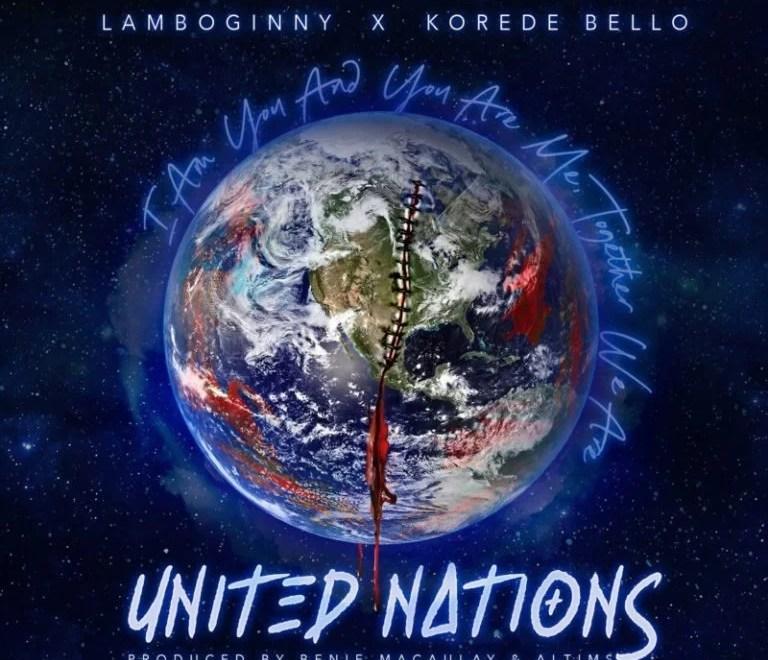 "Download Lamboginny x Korede Bello – ""United Nations"""