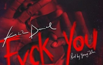 "Kizz Daniel – ""Fuck You"".Mp3 Audio Download"