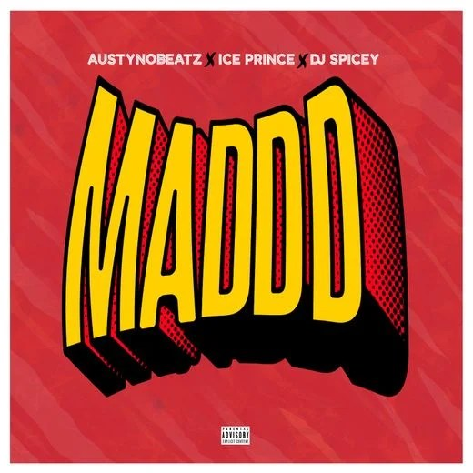"Austynobeats – ""Maddd"" x Ice Prince x Dj Spicey.mp3"