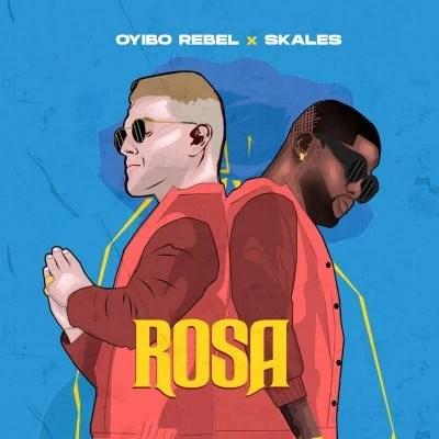 Oyibo Rebel – Rosa ft. Skales.Mp3 Audio Download