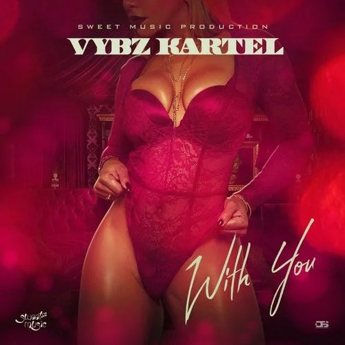 Vybz Kartel – With You.Mp3 Audio Download