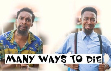 Many Ways To Die (YAWA SKITS, Episode 39)