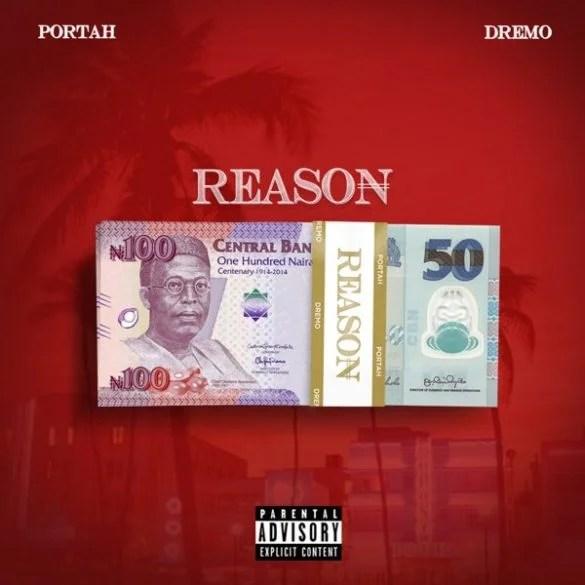 Portah – Reason ft. Dremo.Mp3 Audio Download