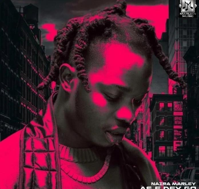 As E Dey Go – Naira Marley Free Mp3 Audio Download