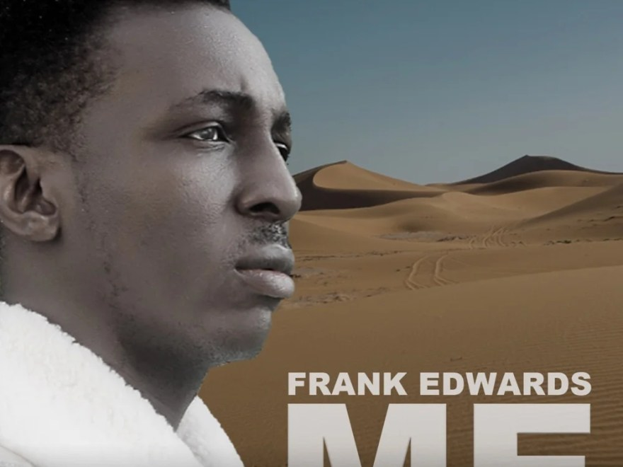 Download Frank Edwards ME MP3 Audio Download