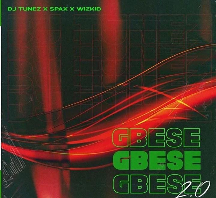 DJ Tunez X Wizkid X Spax – Gbese 2.0 Mp3 Audio Download