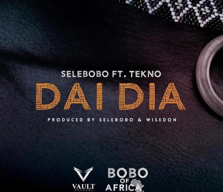 Download Selebobo – Dai Dia Ft. Tekno Free Mp3 Audio.