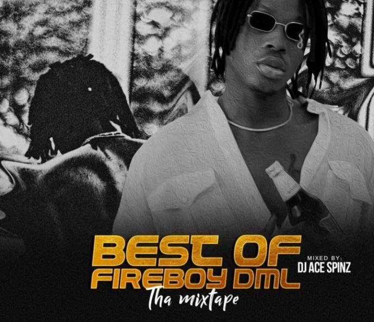 """DJ Ace Spinz – """"Best Of Fireboy DML"""" (Tha Mixtape 2020)"""