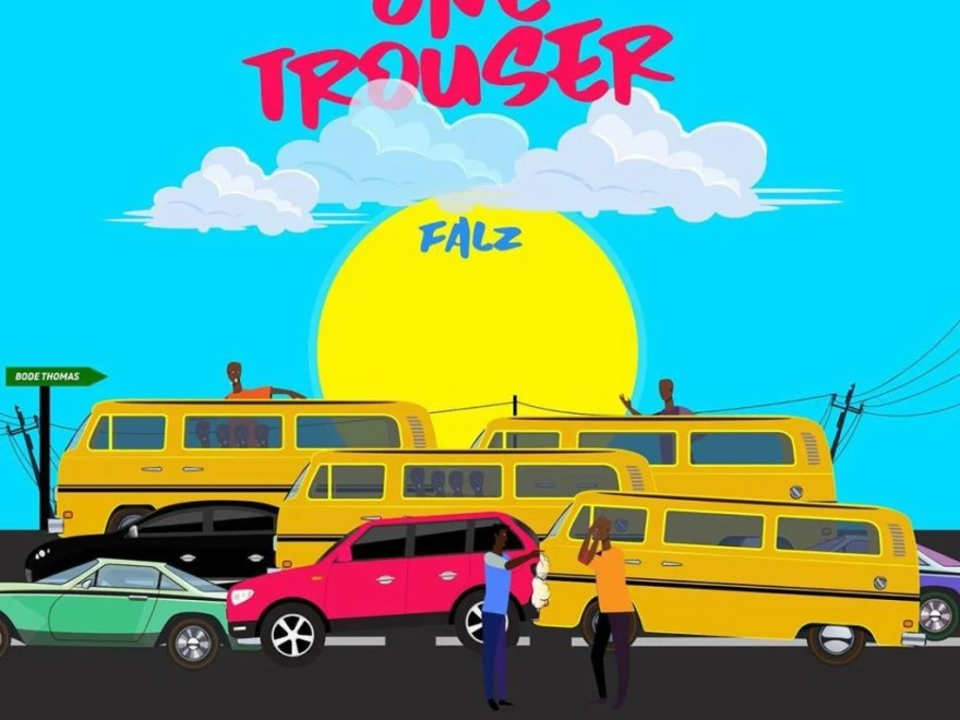 Download Falz One Trouser Audio