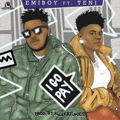 Emiboy – I Go Pay ft. Teni Download Audio