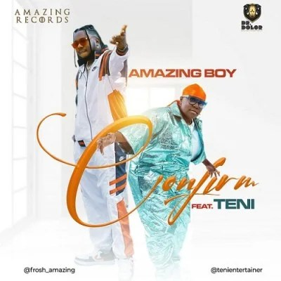 Amazing Boy – Confirm Ft Teni mp3 download