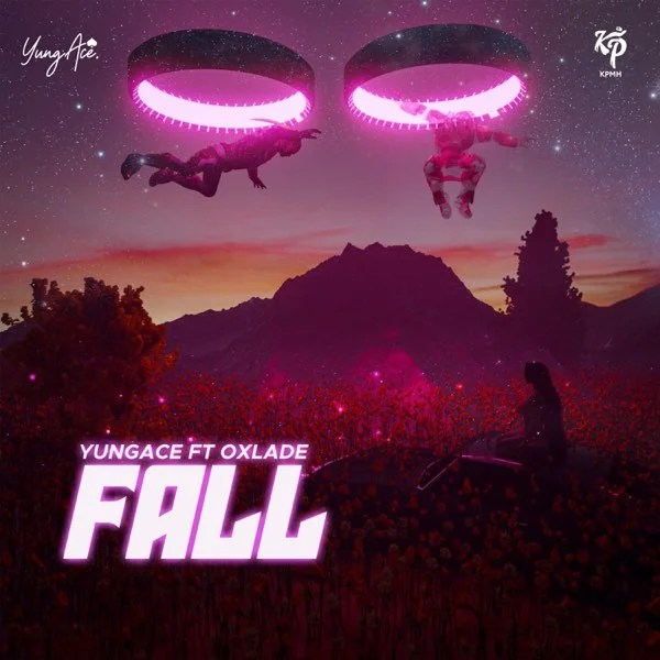 YungAce – Fall ft. Oxlade Audio Download