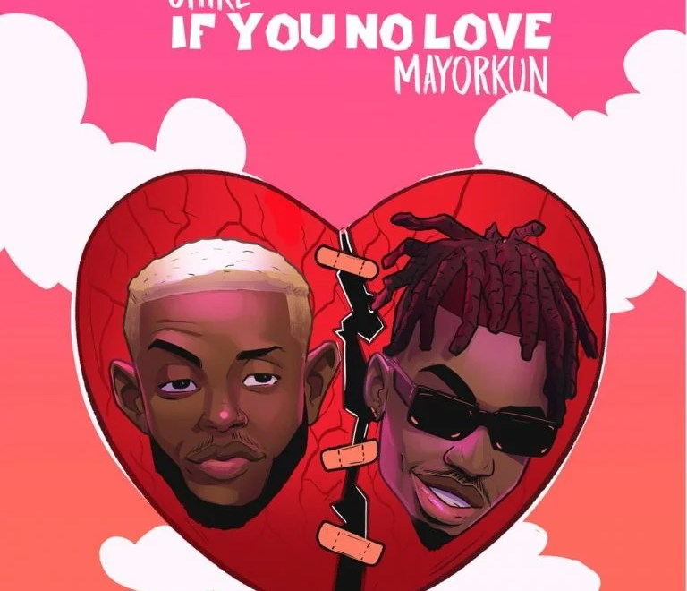Chike ft. Mayorkun – If You No Love Free Mp3 Download