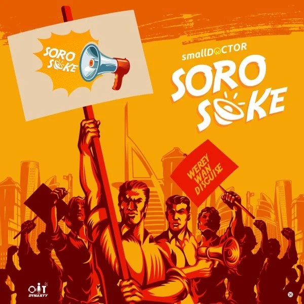 Small Doctor – Soro Soke free mp3 Download