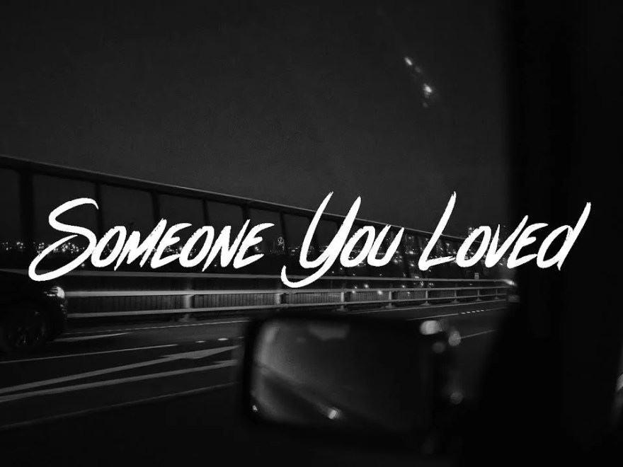 Lewis Capaldi - Someone You Loved Free Mp3 Download