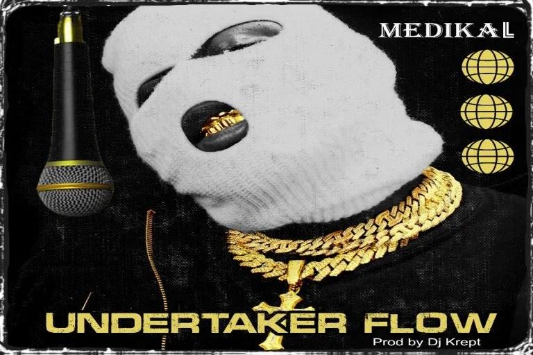 Medikal – Undertaker Flow Free Mp3 Download Audio