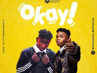 Download mp3: Tooclasiq - Okay Ft. Lyta