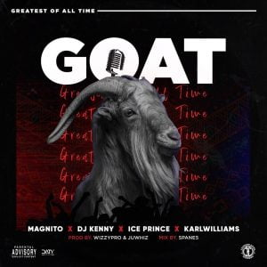 Download Mp3: Magnito - Goat Ft. Ice Prince , Dj Kenny and Karl Williams