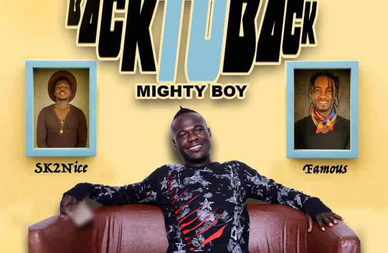 "[Music] Mighty Boy Ft. Sk2nice & Famous – ""Back To Back"" (Prod. By Wisebee)"