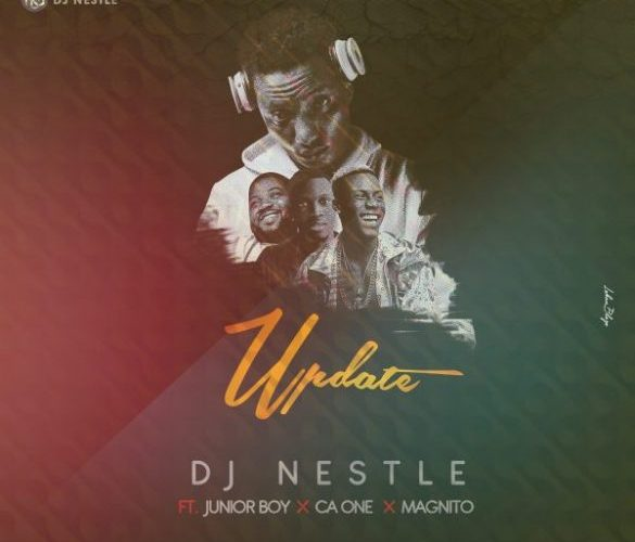 "[Music] Dj Nestle Ft. Junior Boy x CA One & Magnito – ""Update"""