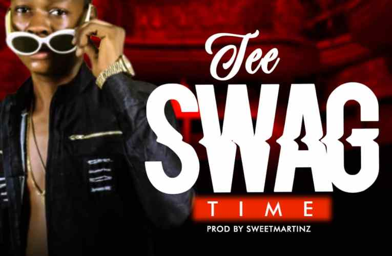 [Music] Tee Swag – Time (Prod. By Sweetmartinz)