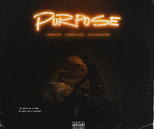 [Music] Limerick Ft. Yomi Blaze & Jaaysounds – Purpose