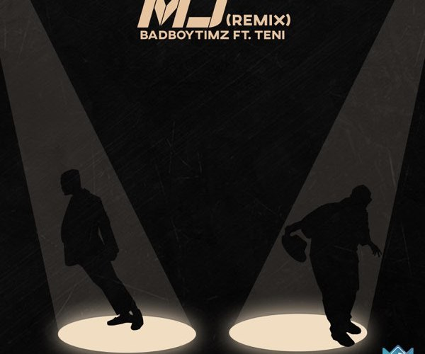 [Music] Bad Boy Timz Ft. Teni – MJ (Remix)