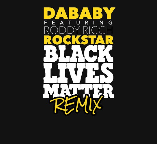 [Music] Dababy Ft. Roddy Ricch – Rockstar BLM (Black Live Matters Remix)