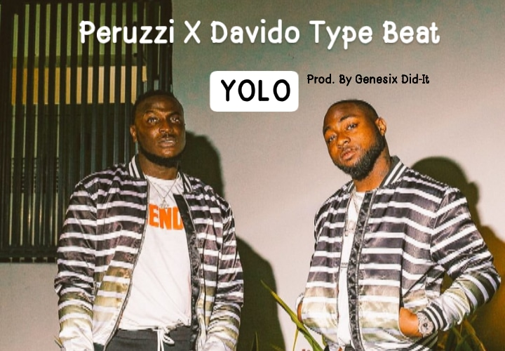 YOLO – Peruzzi X Davido Type Beat (Prod. By Genesix Did-It)