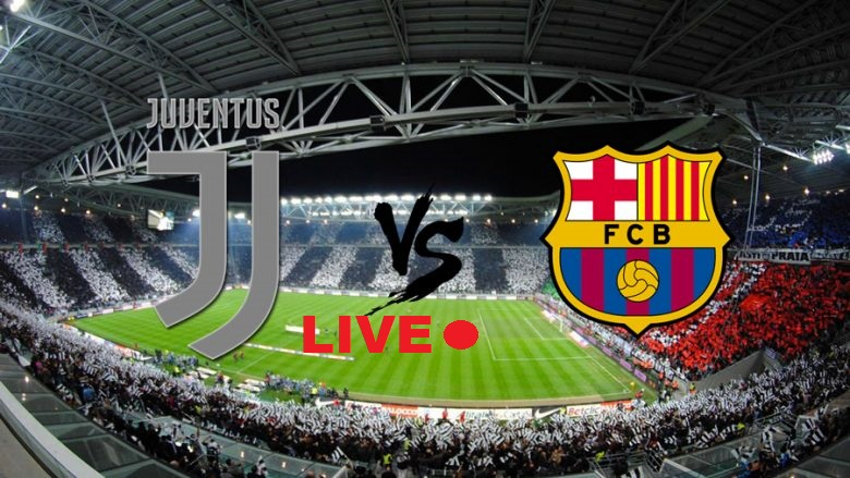 LIVE: Juventus vs Barcelona