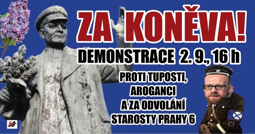 Protestní shromáždění proti zakrytí sochy maršála Koněva, proti aroganci, tuposti, přepisování historie, rusofobii, a za odvolání starosty Prahy 6