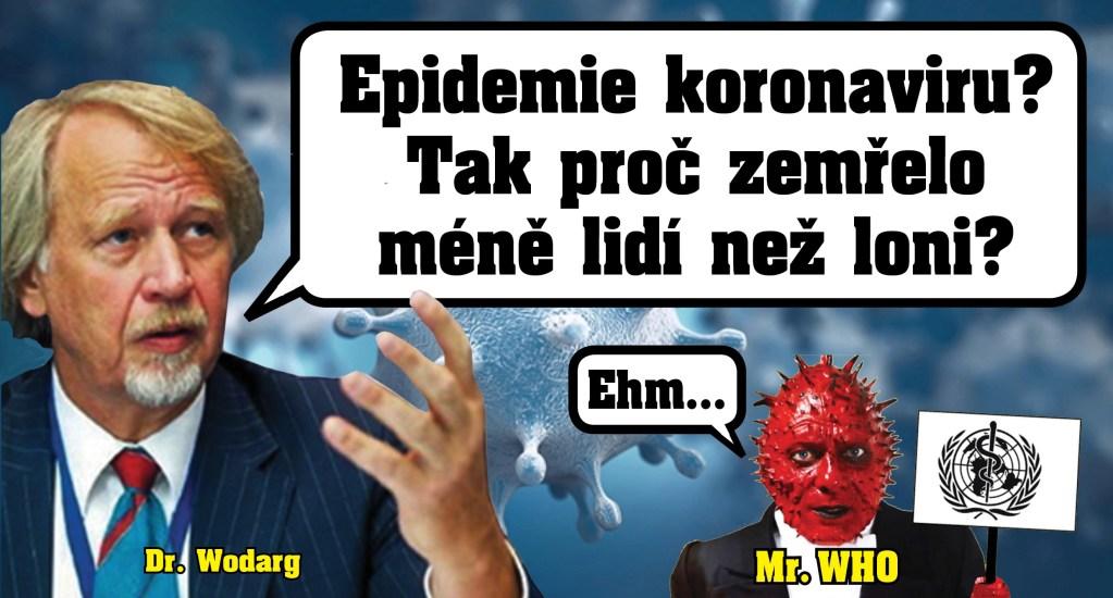 Jak se dělá pandemie, když zemřelo méně lidí než loni. Svět Dr. Wodarga. Koronavirus je prý fikce. Mnozí se mu vysmívají, ale data proti němu chybí. VIDEO a šokující statistika