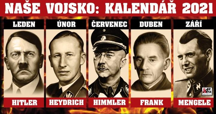 Naše vojsko: Hitler, Heidrich, Himmler, Goebbels, Mengele… Kalendář pro rok 2021. Odporný počin vydavatelství, které dělá byznys, nebo další zakázka Evropské unie na přepisování dějin?