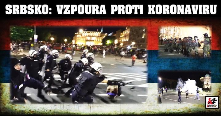 """""""Koronavirus je podvod!"""" """"Přestaňte nám lhát! Hned zrušte všechny zákazy!"""" Srbové už toho mají po krk. Vzpoura se šíří po celé zemi. Brutální záběry zásahu policie"""