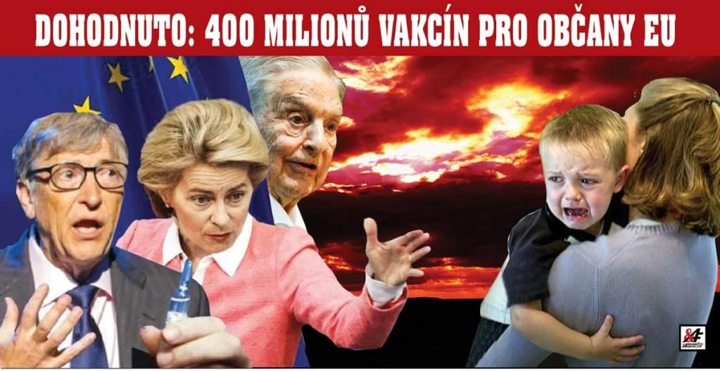 """Prodáno! Vakcína proti koronaviru pro každého občana Evropské unie, ale žádná odpovědnost za vedlejší účinky. 400 miliard! """"Co když dostanu obrnu?"""" Kde je důkaz o existenci pandemie?"""