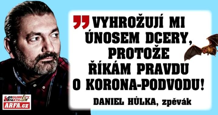 """Daniel Hůlka exkluzivně: """"Vyhrožují únosem mé dcery, protože říkám pravdu o korona-podvodu."""" """"Prymula je velké zlo pro tuto zemi."""" """"Chtějí nám vzít děti?"""""""