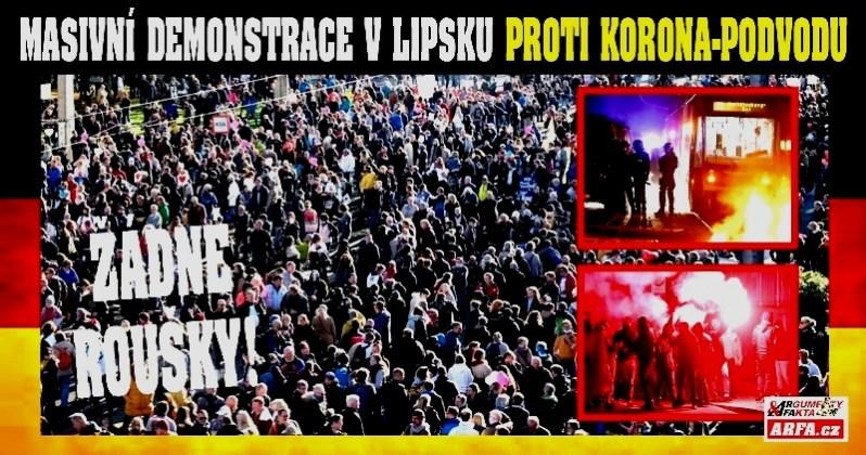 """Masivní demonstrace v Lipsku proti korona-podvodu. 40 tisíc lidí volalo: """"Není žádná pandemie!"""", """"Vraťte nám svobodu!"""", """"Lžete, je to jen chřipka!""""… Obušky, dlažební kostky, hořící policejní stanice. Desítky zatčených a raněných"""