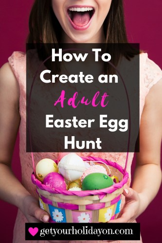 Tips and Ideas on Planning an Adult Only Easter Egg Hunt, Easter Celebration, Activities for Adult parties, Adult Party Favors. These awesome ideas will get the party laughing all night! www.getyourholidayon.com