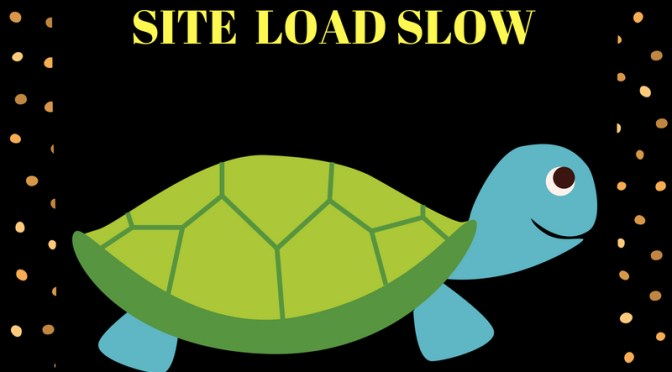 Aspects Of Site Design That Will Cause Everything To Load Slowly