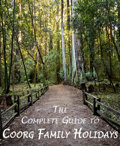 The Complete Guide to Coorg Family Holidays
