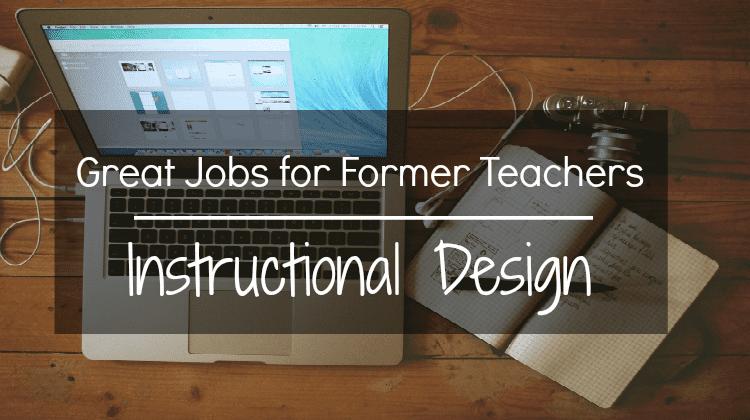 Great Jobs For Former Teachers Spotlight Instructional Designer