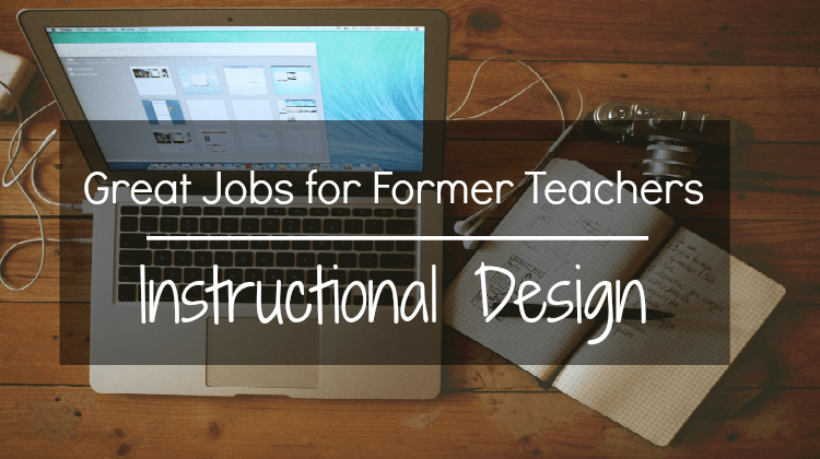 Great Jobs for Former Teachers - Instructional Design