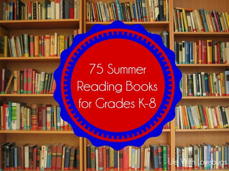 75 Summer Reading Books for K-8