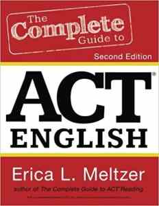 The Complete Guide to ACT English, by Erica Meltzer