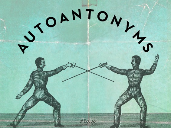 Auto-Antonyms: 16 Words That Are Their Own Opposites