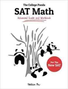 The College Panda SAT Math: Advanced Guide and Workbook (Best SAT Prep Books)