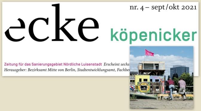 """ecke köpenicker"" No 4 September Oktober 2021 erschienen"